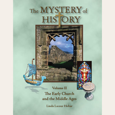 The Mystery of History Volume II The Early Church and the Middle Ages