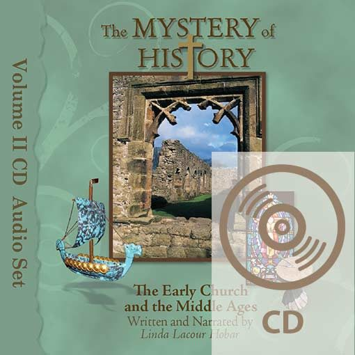 The Mystery of History Volume II The Early Church and the MIddle Ages Audio CD Set