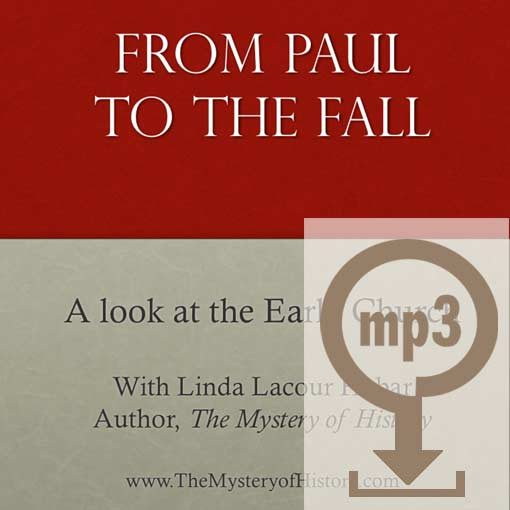 The Mystery of History From Paul to the Fall MP3 Workshop