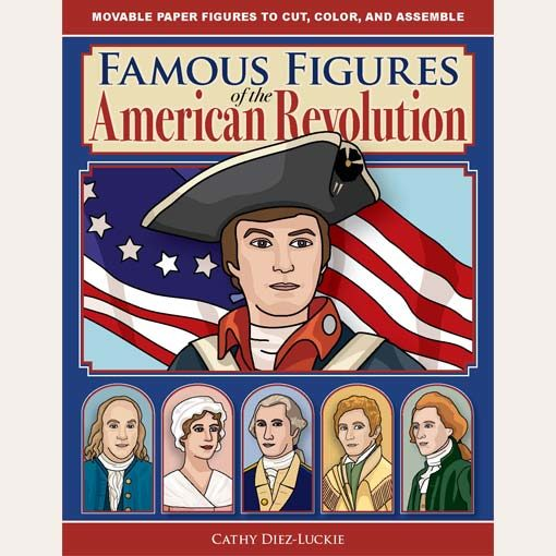 Famous Figures of the American Revolution