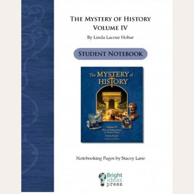 The Mystery of History Volume IV Notebooking Pages
