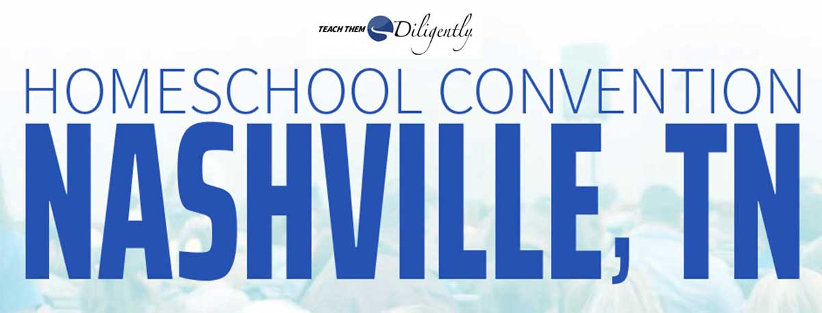 Teach Them Diligently Convention in Nashville, Tennessee