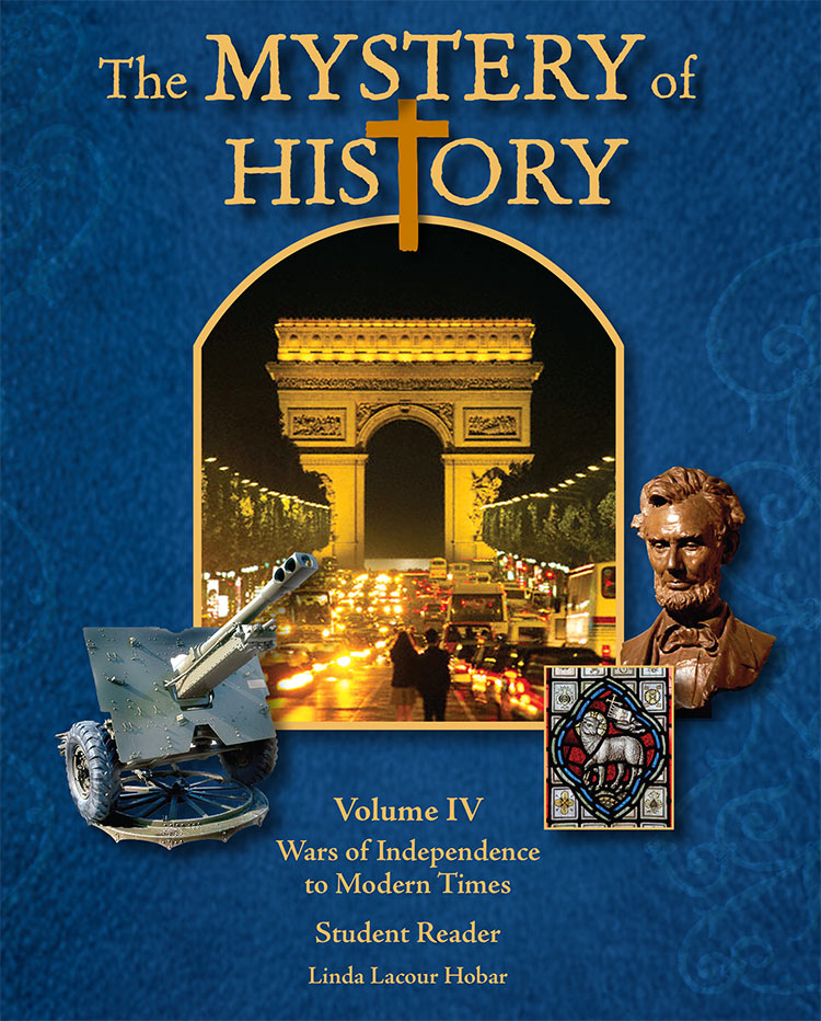 The Mystery of History Curriculum Store | Volume IV Wars of Independence to Modern Times