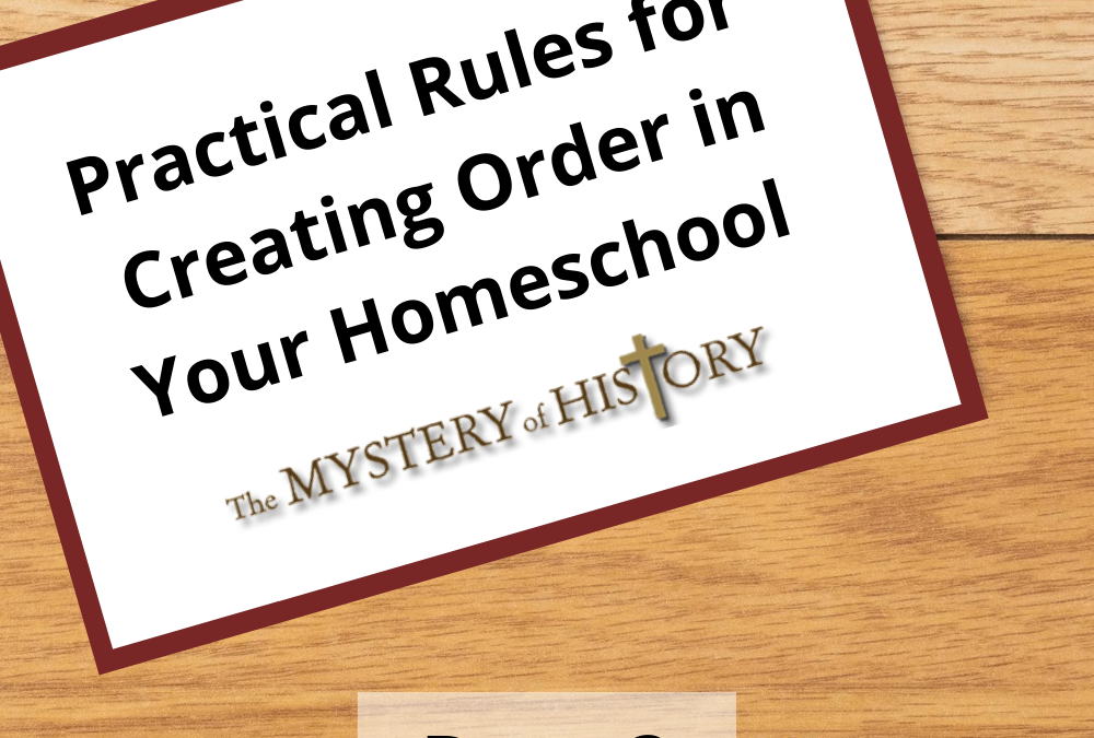 Practical Rules for Creating Order In Your Homeschooling