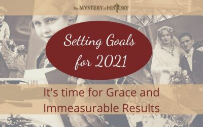 Setting Goals for 2021- It's time for Grace and Immeasurable Results