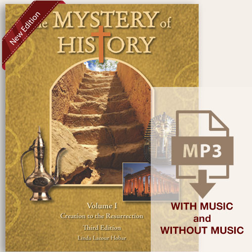 The Mystery of History Volume I Third Edition Quarter 1 MP3 with and without music
