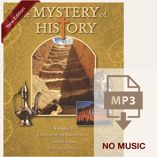 The Mystery of History Volume I Third Edition Quarter 1 MP3 without music