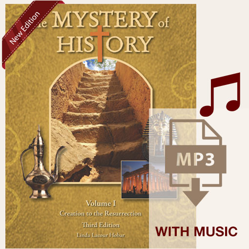 The Mystery of History Volume I Third Edition Quarter 1 MP3 with music