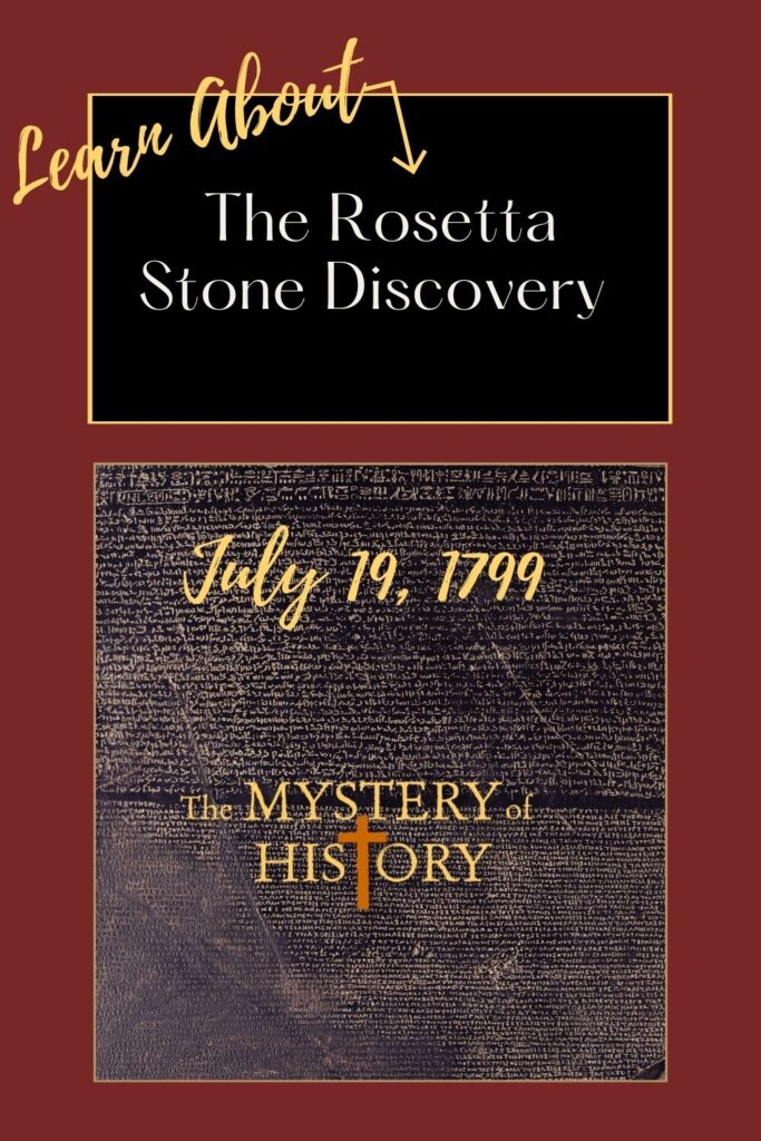 July 19th, 1799 was an important day for those that are interested in ancient history. It was on this day that a Napolean soldier found a black stone that would later be called The Rosetta Stone. Let's learn more about why this is so exciting and what we can learn from it.