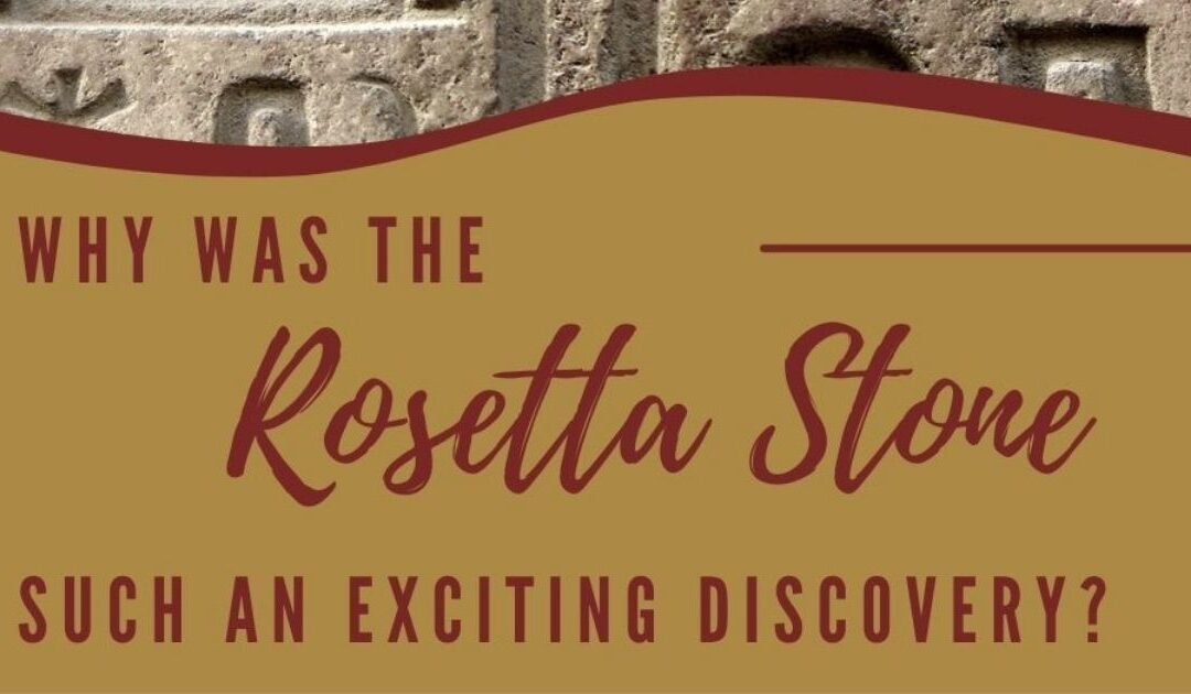 The Rosetta Stone Discovery July 19, 1799